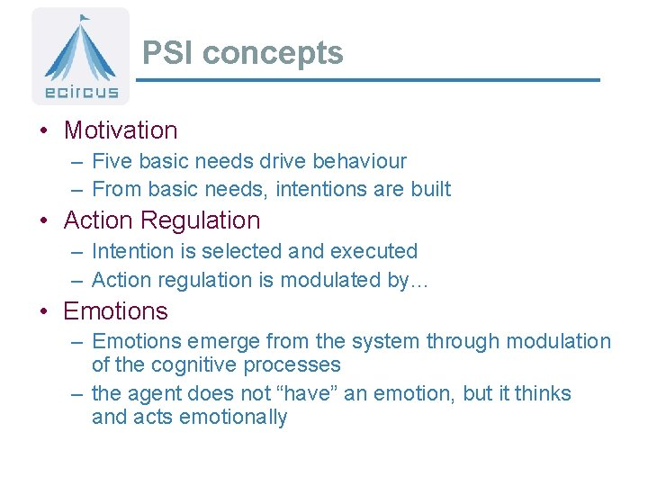 PSI concepts • Motivation – Five basic needs drive behaviour – From basic needs,