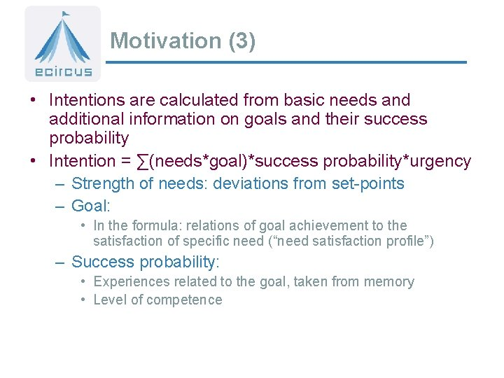 Motivation (3) • Intentions are calculated from basic needs and additional information on goals