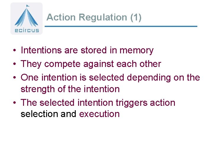Action Regulation (1) • Intentions are stored in memory • They compete against each