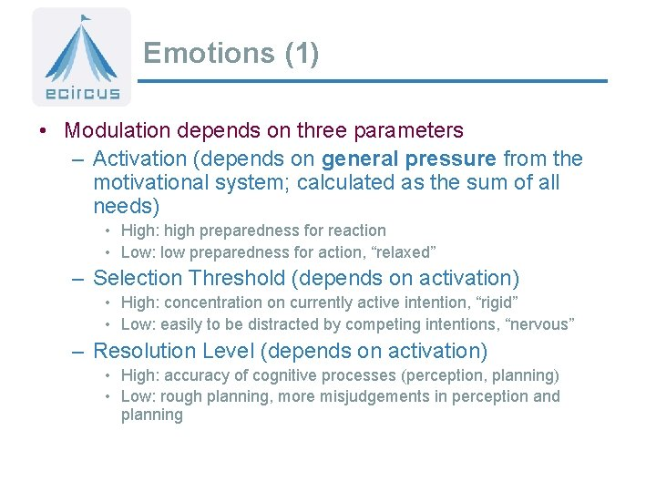 Emotions (1) • Modulation depends on three parameters – Activation (depends on general pressure