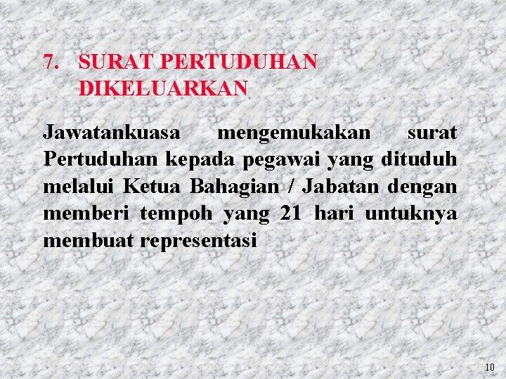 7. SURAT PERTUDUHAN DIKELUARKAN Jawatankuasa mengemukakan surat Pertuduhan kepada pegawai yang dituduh melalui Ketua