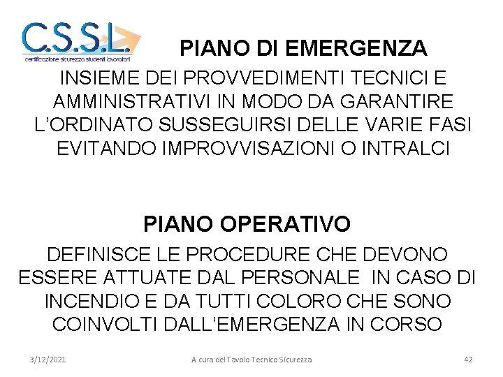 EMERGENZA - EVACUAZIONE PIANO DI EMERGENZA INSIEME DEI PROVVEDIMENTI TECNICI E AMMINISTRATIVI IN MODO