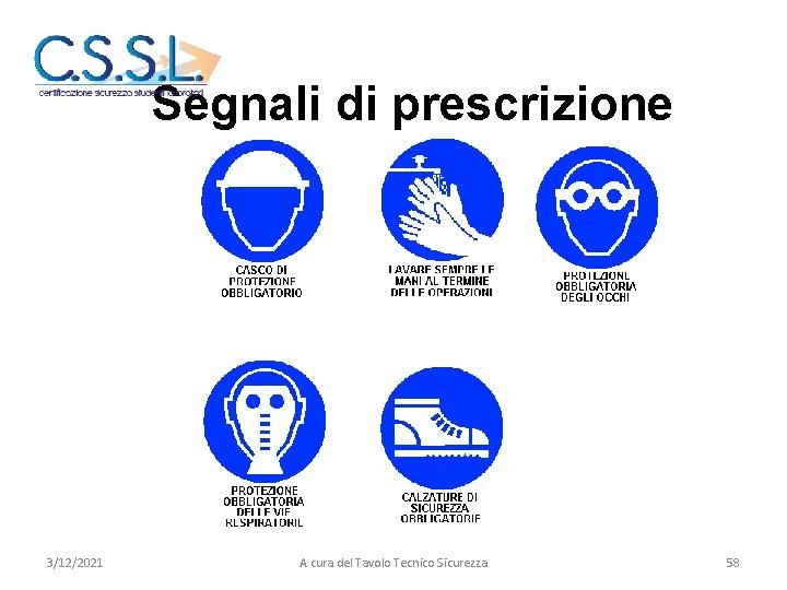 Segnali di prescrizione 3/12/2021 A cura del Tavolo Tecnico Sicurezza 58