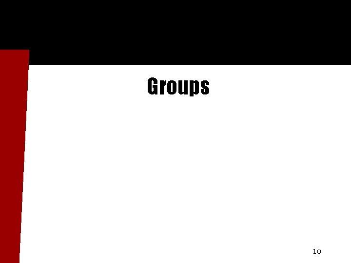 Groups 10