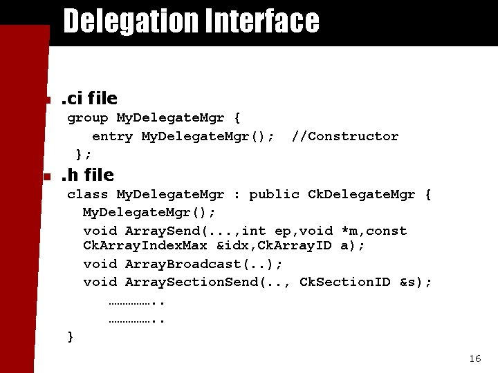 Delegation Interface n . ci file group My. Delegate. Mgr { entry My. Delegate.