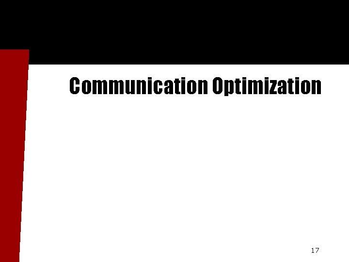 Communication Optimization 17