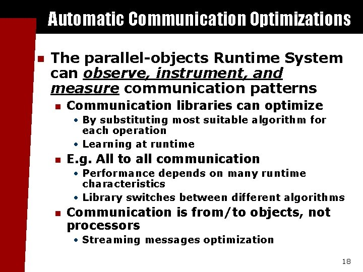 Automatic Communication Optimizations n The parallel-objects Runtime System can observe, instrument, and measure communication
