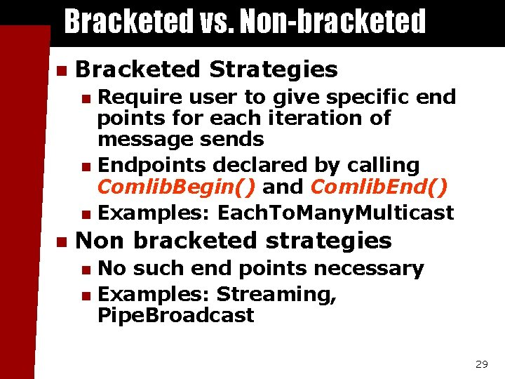 Bracketed vs. Non-bracketed n Bracketed Strategies Require user to give specific end points for