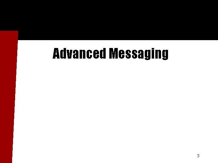 Advanced Messaging 3