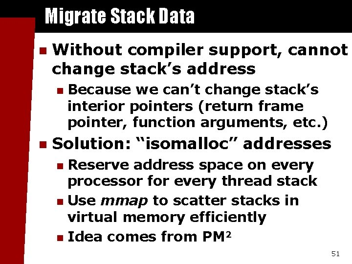 Migrate Stack Data n Without compiler support, cannot change stack's address n n Because