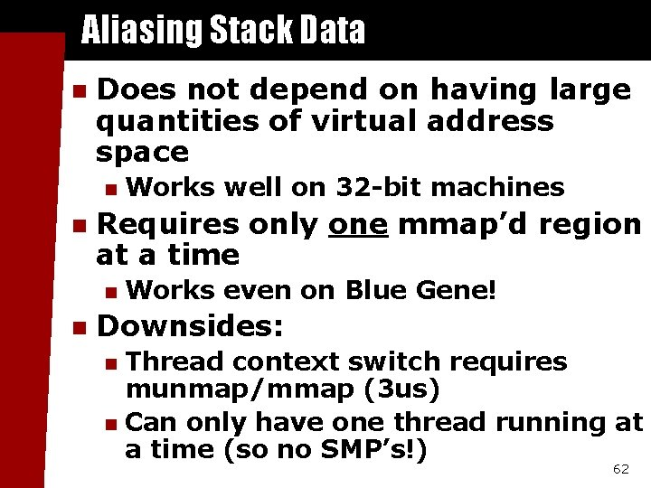 Aliasing Stack Data n Does not depend on having large quantities of virtual address