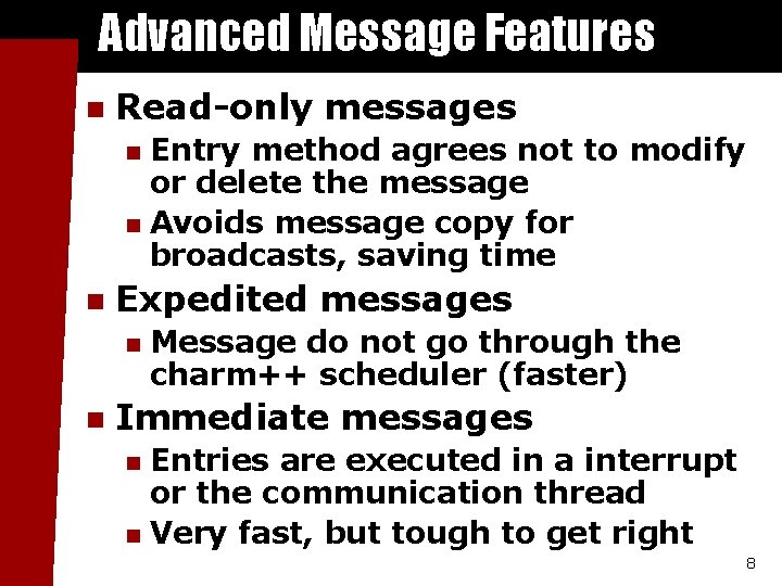 Advanced Message Features n Read-only messages Entry method agrees not to modify or delete