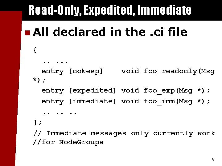 Read-Only, Expedited, Immediate n All declared in the. ci file {. . . entry