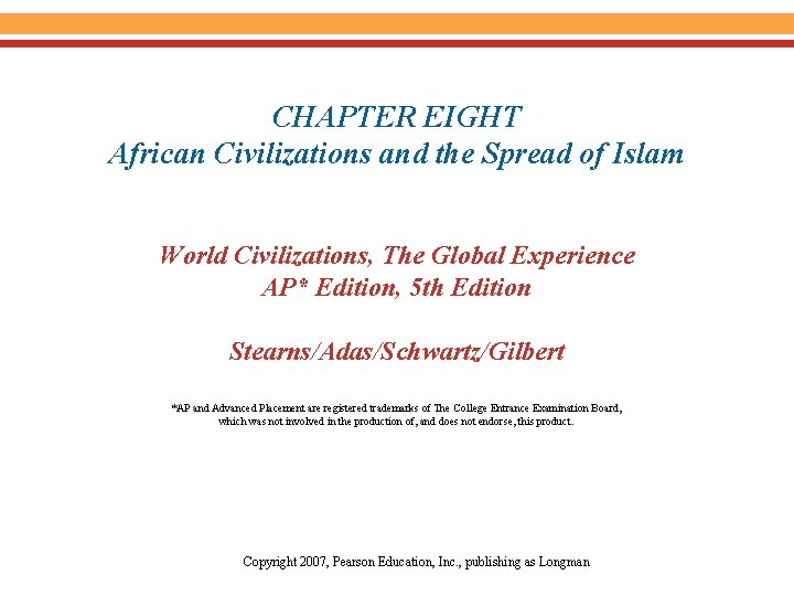 CHAPTER EIGHT African Civilizations and the Spread of Islam World Civilizations, The Global Experience