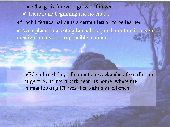 """·""""Change is forever - grow is forever. . ·""""There is no beginning and no"""