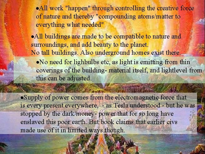 """·All work """"happen"""" through controlling the creative force of nature and thereby """"compounding atoms/matter"""