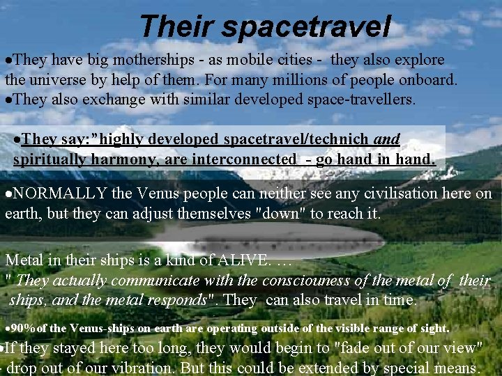 Their spacetravel ·They have big motherships - as mobile cities - they also explore