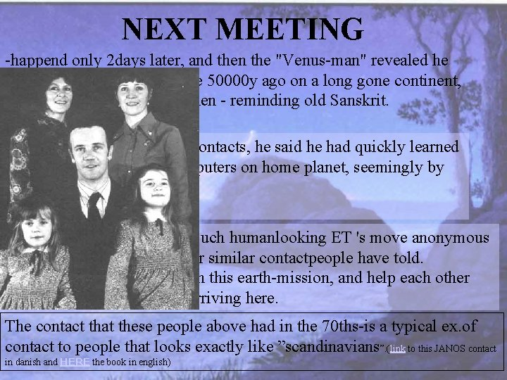 """NEXT MEETING -happend only 2 days later, and then the """"Venus-man"""" revealed he had"""