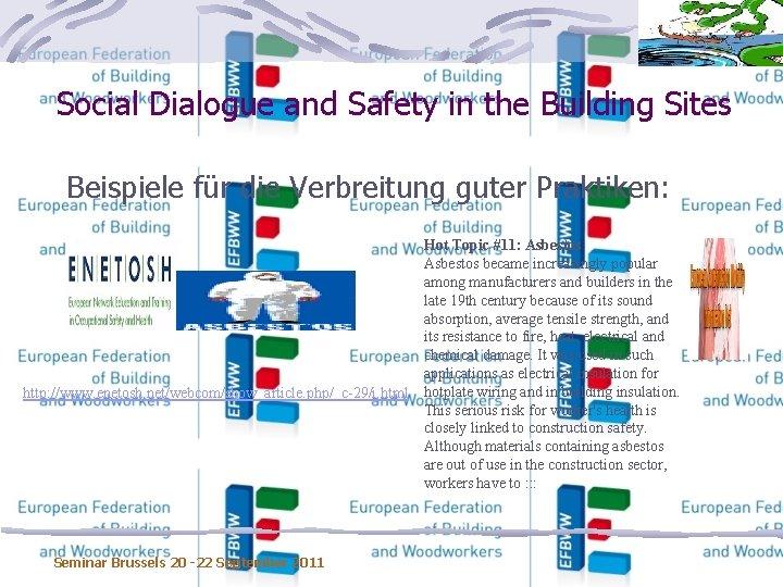 Social Dialogue and Safety in the Building Sites Beispiele für die Verbreitung guter Praktiken: