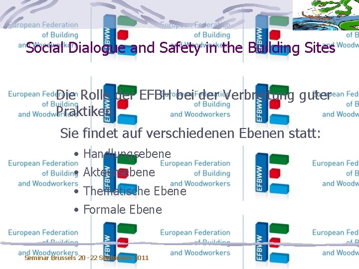 Social Dialogue and Safety in the Building Sites Die Rolle der EFBH bei der