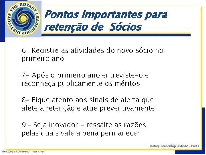 Pontos importantes para retenção de Sócios 6 - Registre as atividades do novo sócio