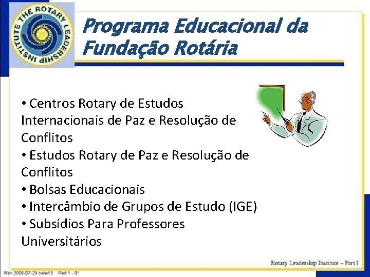 Programa Educacional da Fundação Rotária • Centros Rotary de Estudos Internacionais de Paz e