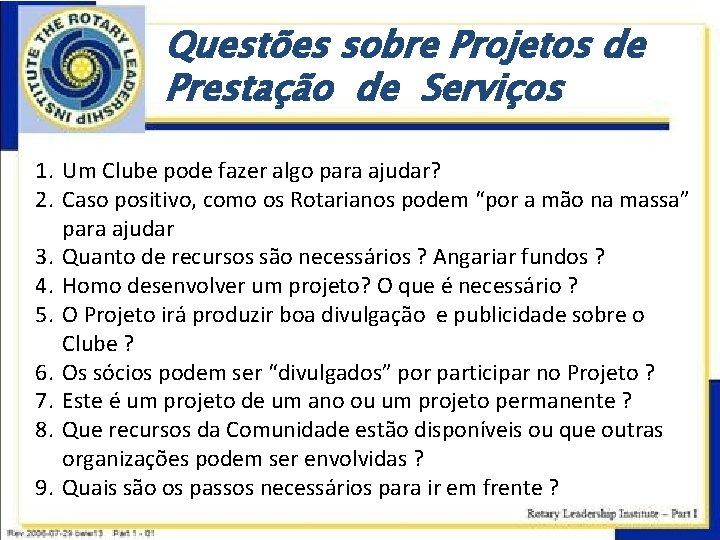 Questões sobre Projetos de Prestação de Serviços 1. Um Clube pode fazer algo para