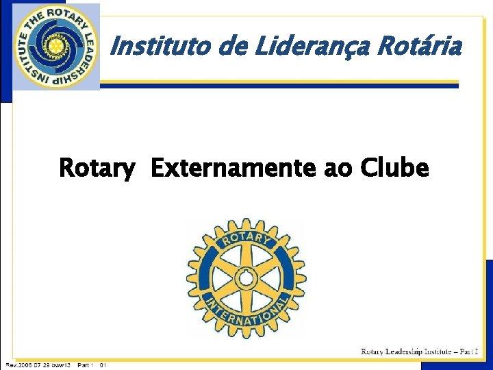 Instituto de Liderança Rotária Rotary Externamente ao Clube