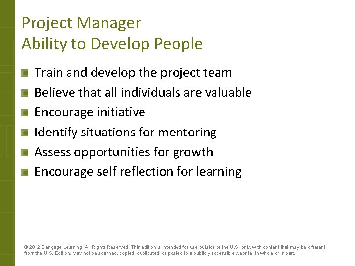Project Manager Ability to Develop People Train and develop the project team Believe that
