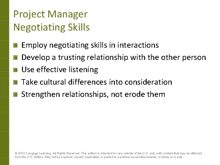 Project Manager Negotiating Skills Employ negotiating skills in interactions Develop a trusting relationship with