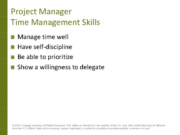 Project Manager Time Management Skills Manage time well Have self-discipline Be able to prioritize
