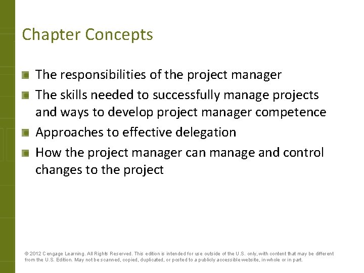 Chapter Concepts The responsibilities of the project manager The skills needed to successfully manage