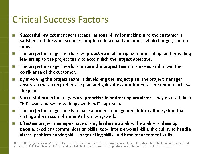 Critical Success Factors Successful project managers accept responsibility for making sure the customer is