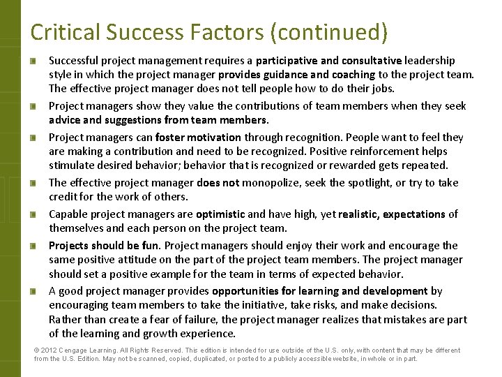 Critical Success Factors (continued) Successful project management requires a participative and consultative leadership style