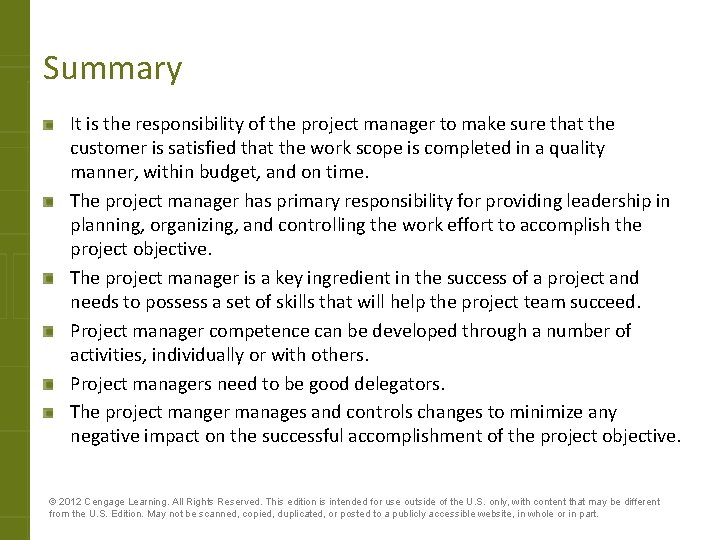 Summary It is the responsibility of the project manager to make sure that the