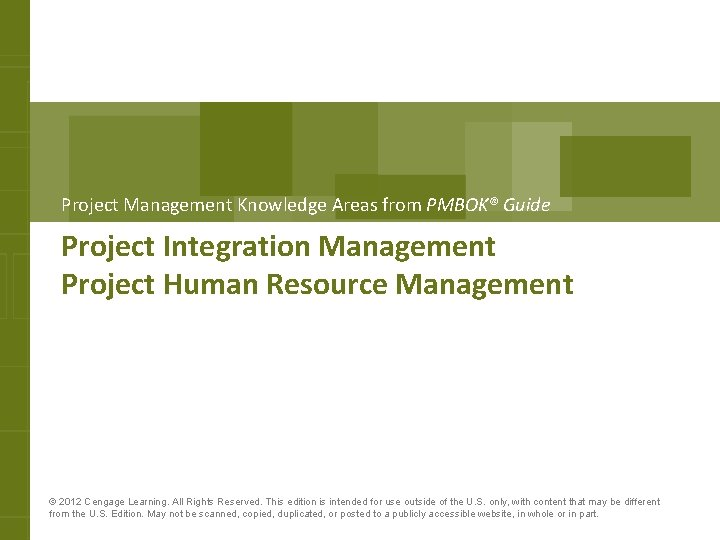 Project Management Knowledge Areas from PMBOK® Guide Project Integration Management Project Human Resource Management