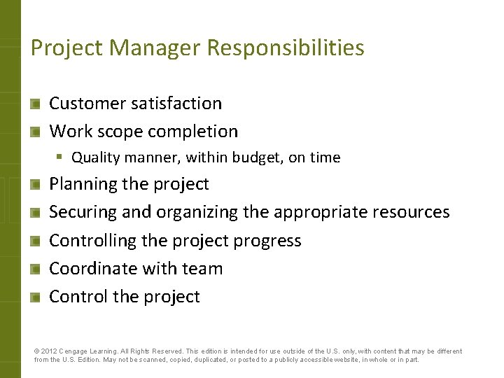 Project Manager Responsibilities Customer satisfaction Work scope completion § Quality manner, within budget, on
