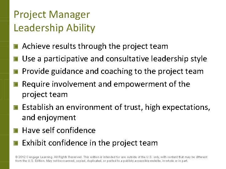 Project Manager Leadership Ability Achieve results through the project team Use a participative and
