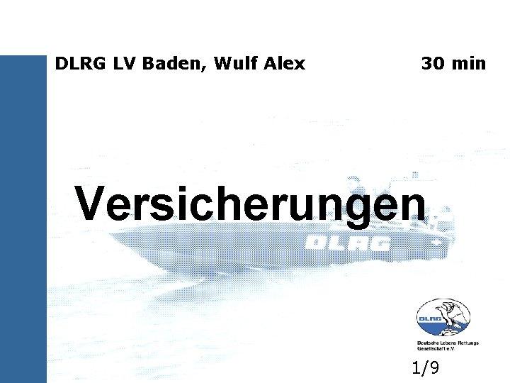 DLRG LV Baden, Wulf Alex 30 min Versicherungen 1/9