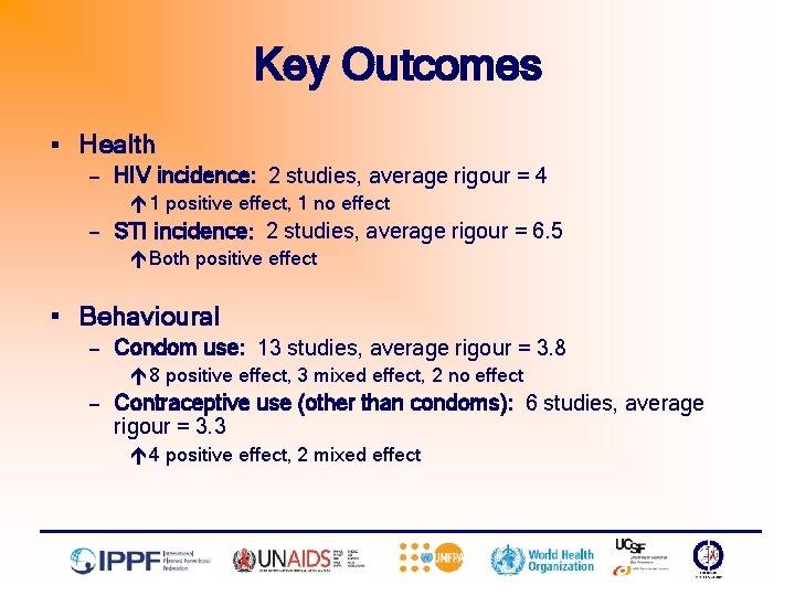 Key Outcomes § Health — HIV incidence: 2 studies, average rigour = 4 é