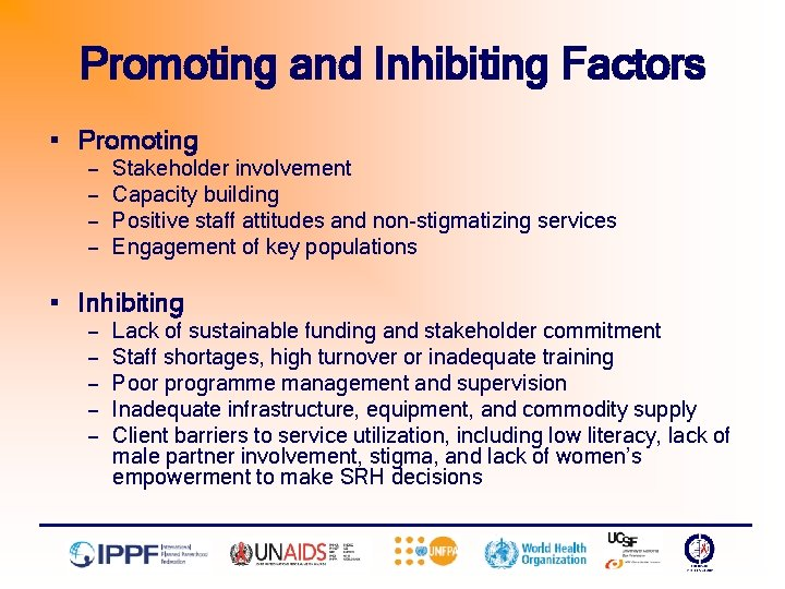 Promoting and Inhibiting Factors § Promoting — Stakeholder involvement — Capacity building — Positive
