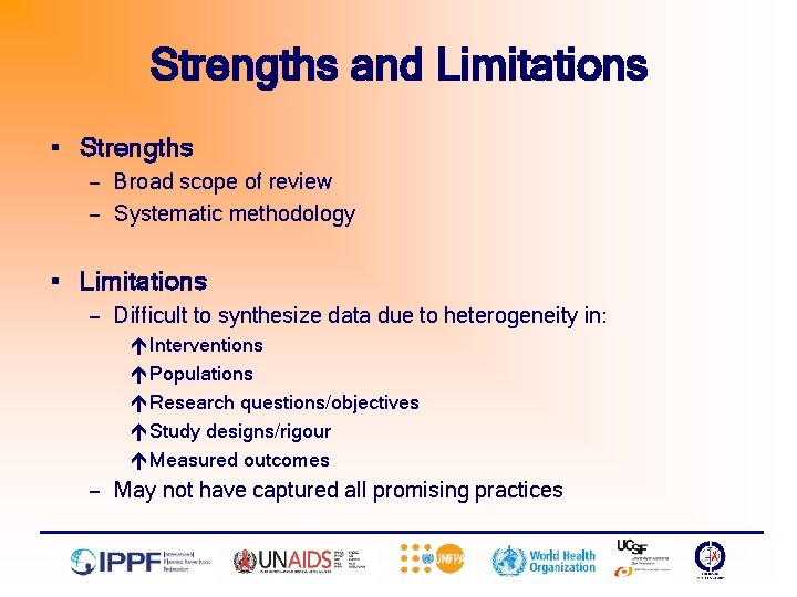 Strengths and Limitations § Strengths — Broad scope of review — Systematic methodology §