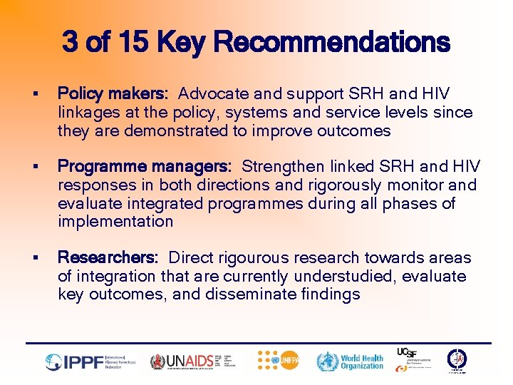 3 of 15 Key Recommendations § Policy makers: Advocate and support SRH and HIV