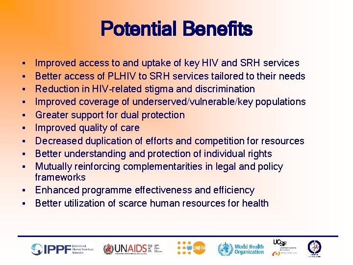 Potential Benefits § § § Improved access to and uptake of key HIV and