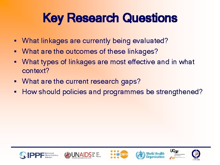 Key Research Questions § What linkages are currently being evaluated? § What are the