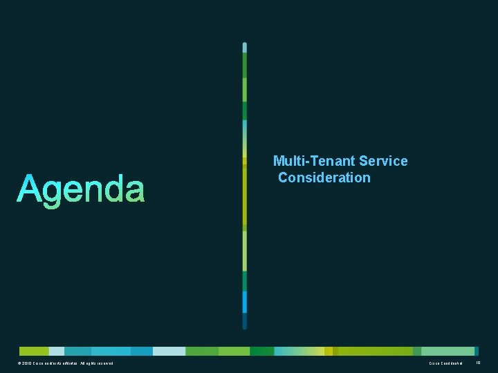 Multi-Tenant Service Consideration © 2010 Cisco and/or its affiliates. All rights reserved. Cisco Confidential