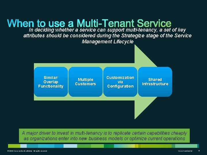 In deciding whether a service can support multi-tenancy, a set of key attributes should