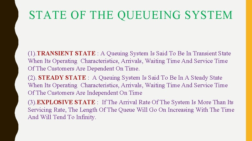 STATE OF THE QUEUEING SYSTEM (1). TRANSIENT STATE : A Queuing System Is Said