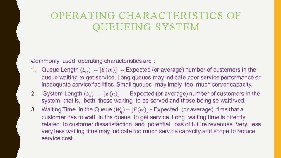 OPERATING CHARACTERISTICS OF QUEUEING SYSTEM •