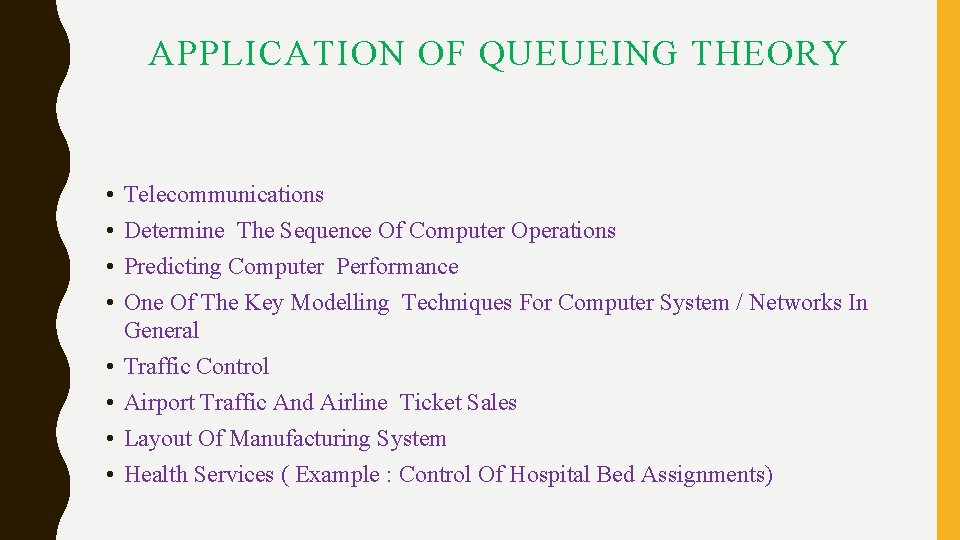 APPLICATION OF QUEUEING THEORY • • Telecommunications Determine The Sequence Of Computer Operations Predicting